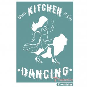 """Трафарет клеевой """"Kitchen is for dancing"""" 20 х 30 см, многократного применения, мягкий"""